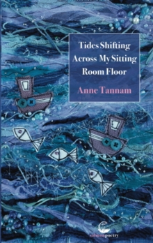 Tides Shifting Across My Sitting Room Floor, Paperback Book