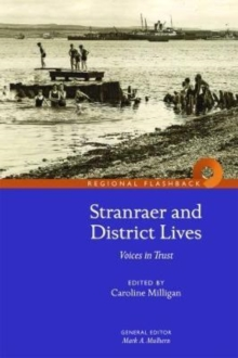 Stranraer and District Lives : Voices in Trust, Paperback Book