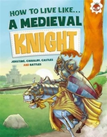 How to Live Like a Medieval Knight, Paperback Book