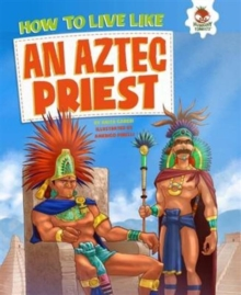 How to Live Like an Aztec Priest, Paperback / softback Book