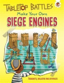 Tabletop Battles : Make Your Own Siege Engines, Paperback Book