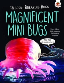 Magnificent Mini Bugs - Record-Breaking Bugs : Free-Riders, High Jumpers and Nimble Runners, Paperback Book