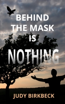 Behind the Mask is Nothing, Paperback Book