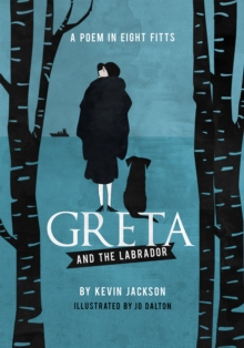 Greta and the Labrador : A Poem in Eight Fitts, Hardback Book