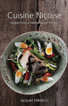 Cuisine Nicoise : Recipes from a Mediterranean Kitchen, Hardback Book