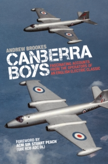 Canberra Boys: Fascinating Accounts from the Operators of an English Electric Classic, Hardback Book