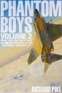 Phantom Boys : More Thrilling Tales from UK and US Operators of the McDonnell Douglas F-4 Volume 2, Other printed item Book