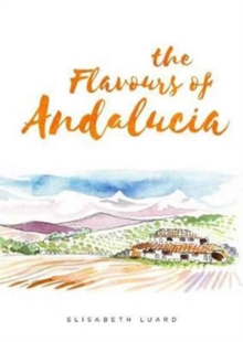The Flavours of Andalucia, Hardback Book