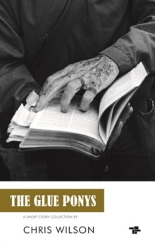 The Glue Ponys : Short Stories, Paperback Book