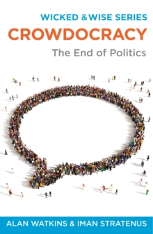 Crowdocracy : The End of Politics, Paperback Book