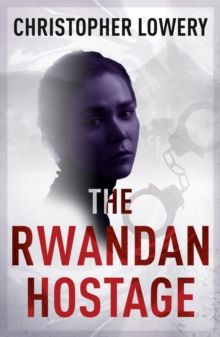 The Rwandan Hostage, Paperback Book