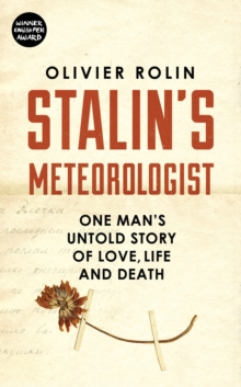 Stalin's Meteorologist : One Man's Untold Story of Love, Life and Death, Hardback Book