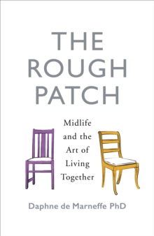 The Rough Patch : Midlife and the Art of Living Together, Hardback Book
