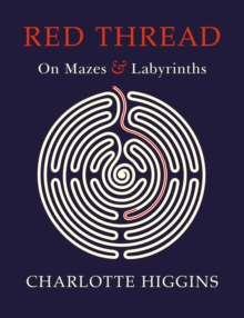 Red Thread : On Mazes and Labyrinths, Hardback Book