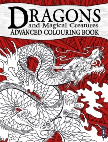 Dragons & Magical Creatures Advanced Colouring Book, Hardback Book
