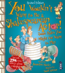 You Wouldn't Want To Be A Shakespearean Actor! : Extended Edition, Paperback / softback Book