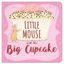 Little Mouse and the Cupcake, Board book Book