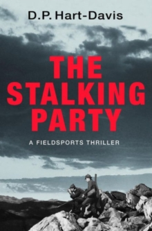 The Stalking Party: A Countrysports Thriller, Hardback Book