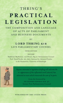 Thring's Practical Legislation : The Composition and Language of Acts of Parliament and Business Documents, Paperback Book