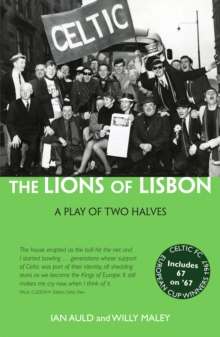 The Lions of Lisbon : A Play of Two Halves, Paperback / softback Book