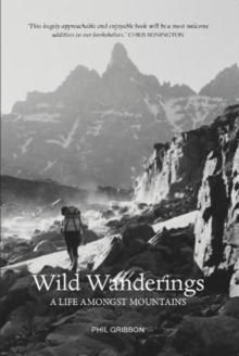 Wild Wanderings : A Life Amongst Mountains, Paperback / softback Book