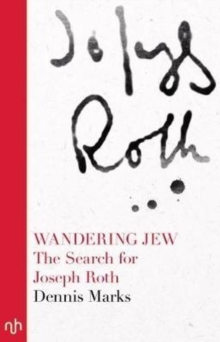 Wandering Jew : The Search for Joseph Roth, Paperback Book
