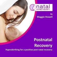 Postnatal Recovery : Hypnobirthing for a Positive Postnatal Recovery, CD-Audio Book