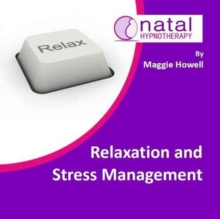 Relaxation and Stress Management : Help to Relax, Reduce Anxiety and Stress, CD-Audio Book