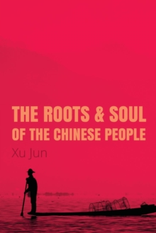 The Root and Soul of the Chinese People, Paperback / softback Book