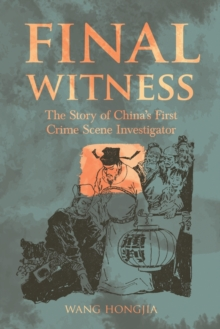 Final Witness : The Story of China's First Crime Scene Investigator, Paperback / softback Book