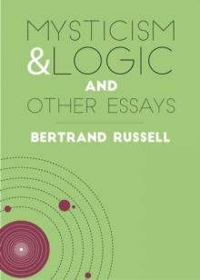 Mysticism and Logic: And Other Essays, EPUB eBook