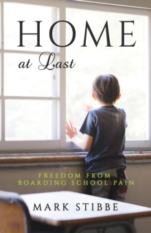Home at Last : Freedom from Boarding School Pain, Paperback Book