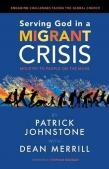 Serving God in a Migrant Crisis : Ministry to People on the Move, Paperback Book