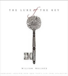 The Lure of the Key : Knowledge Aquired from Some Thirty-Five Years Collecting, Hardback Book