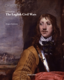 Portraits of the English Civil Wars : The Face of War, Paperback / softback Book