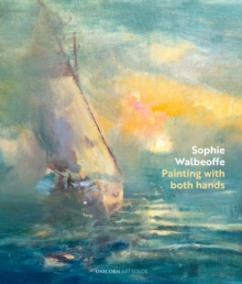 Painting with Both Hands : Sophie Walbeoffe, Hardback Book