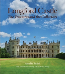Longford Castle : The Treasures and the Collectors, Hardback Book