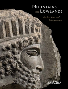Mountains and Lowlands : Ancient Iran and Mesopotamia, Paperback / softback Book