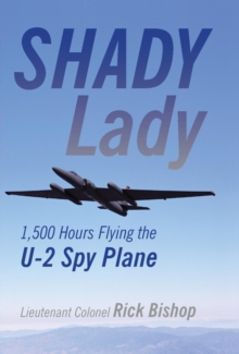 Shady Lady: Flying the U-2 Spy Plane, Hardback Book
