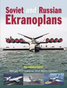 Soviet and Russian Ekranoplans : New Expanded Edition, Hardback Book
