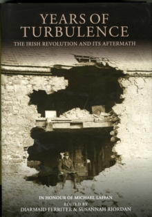 Years of Turbulence: The Irish Revolution and Its Aftermath, Hardback Book