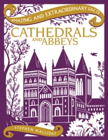 Amazing & Extraordinary Facts: Cathedrals and Abbeys, Hardback Book