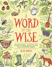 A Word to the Wise : Traditional Advice and Old Country Ways, Hardback Book