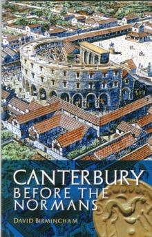 Canterbury Before the Normans, Paperback / softback Book