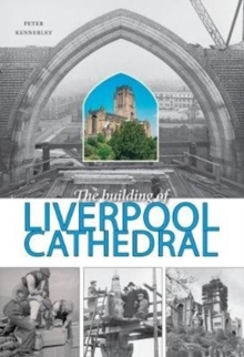 The Building of Liverpool Cathedral, Paperback / softback Book