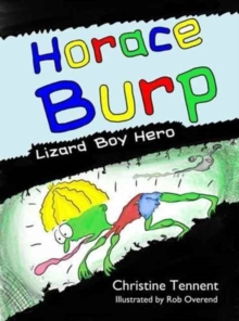 Horace Burp : Lizard Boy Hero, Paperback Book