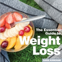Weight Loss : The Essential Guide, Paperback / softback Book