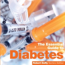 Diabetes : The Essential Guide, Paperback Book