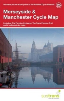 Merseyside & Manchester Cycle Map 25 : Including the Pennine Cycleway, the Trans Pennine Trail and 4 Individual Day Rides, Sheet map, folded Book