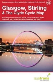 Glasgow, Stirling & the Clyde Cycle Map 41 : Including Lochs and Glens South, Lochs and Glens North, the Forth and Clyde Canal and 3 Individual Day Rides, Paperback Book